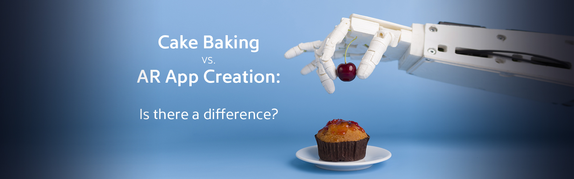Cake Baking vs. AR App Creation: Is there a difference?